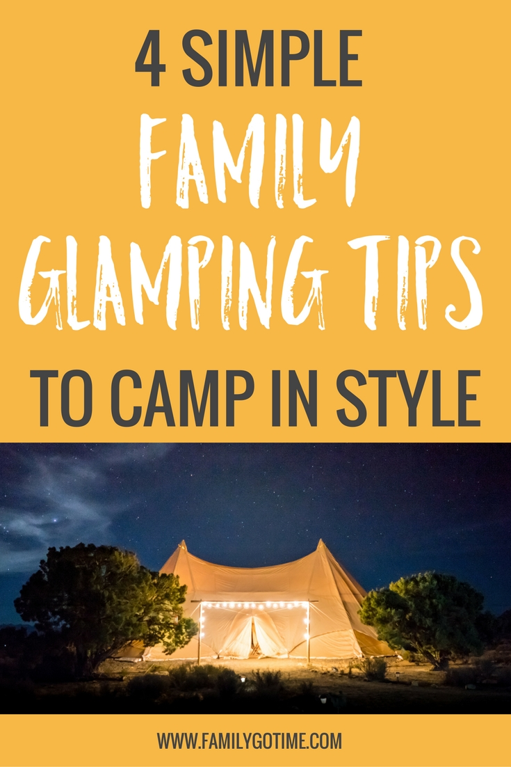 4 Family Glamping Tips To Help You Camp In Style